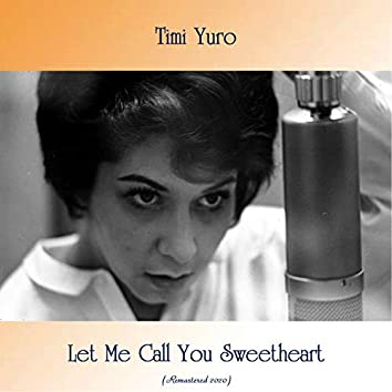 Let Me Call You Sweetheart (Remastered 2020)