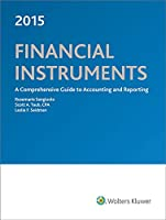 Financial Instruments 2015: A Comprehensive Guide to Accounting and Reporting