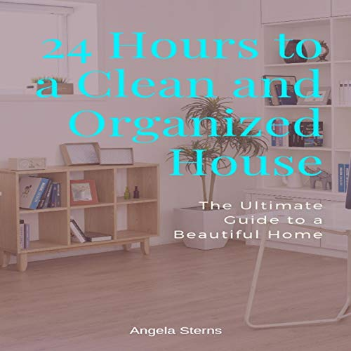 24 Hours to a Clean and Organized House audiobook cover art