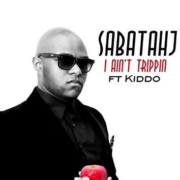 I Ain't Trippin (feat. Kiddo)