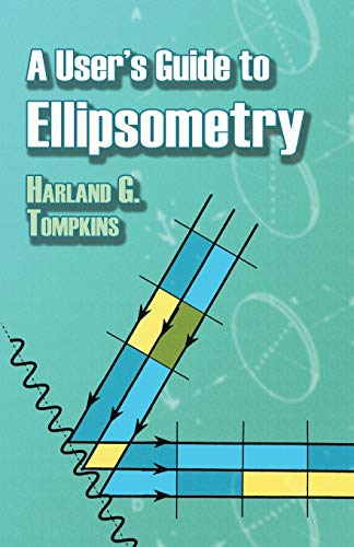 A User\'s Guide to Ellipsometry (Dover Civil and Mechanical Engineering)