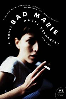 Bad Marie: A Novel by [Marcy Dermansky]