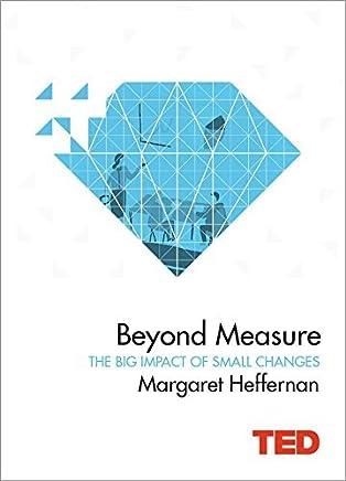 Beyond Measure (Ted) by Margaret Heffernan(2015-05-07)