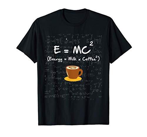 E=MC2 Kaffee Milchkaffee Formel lustiges Physiker T-Shirt