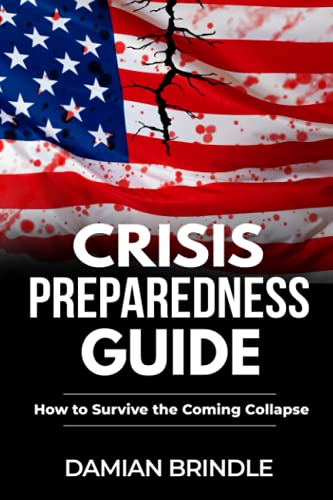 Crisis Preparedness Guide: How to Survive the Coming Collapse