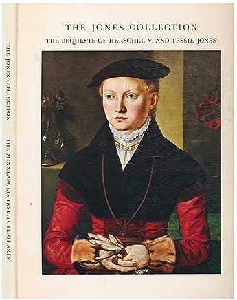 The Jones Collection : the bequests of Herschel V and Tessie Jones