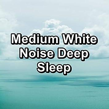 Medium White Noise Deep Sleep