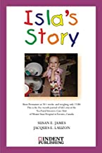 Isla's Story: This is the five month journal of Isla's stay in the neonatal intensive care unit