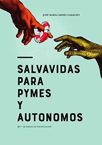 Salvavidas para pymes y autónomos: 75 soluciones de financiación (GALOBART NUEVA SOCIEDAD)