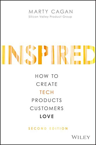 Compare Textbook Prices for Inspired: How to Create Tech Products Customers Love Silicon Valley Product Group 2 Edition ISBN 9781119387503 by Cagan, Marty