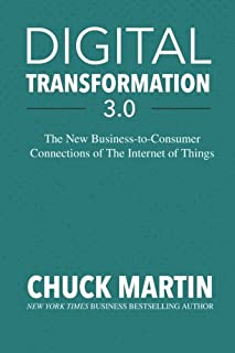 Digital Transformation 3.0: The New Business-to-Consumer Connections of The Internet of Things