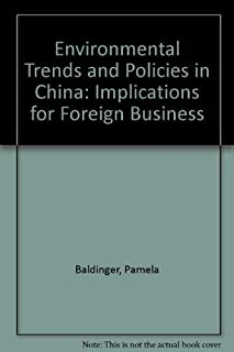 Environmental Trends and Policies in China: Implications for Foreign Business