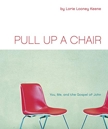 Pull Up a Chair: You, Me, and the Gospel of John