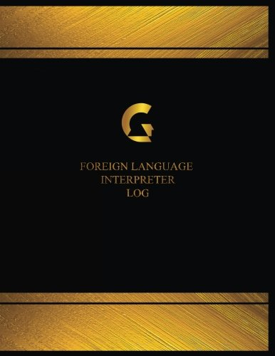 Foreign Language Interpreter Log (Logbook, Journal - 125 pages, 8.5 x 11 inches): Foreign Language Interpreter Logbook (Black Cover, X-Large)