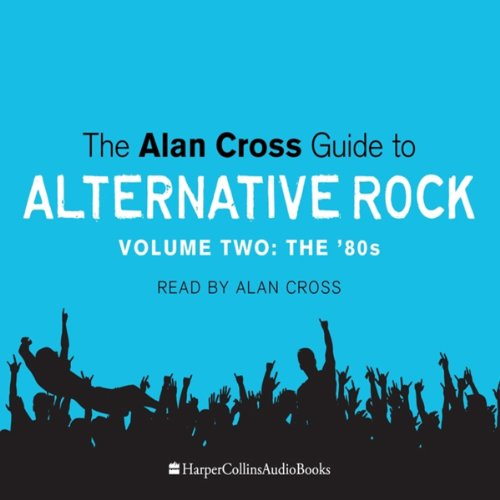 The Alan Cross Guide to Alternative Rock, Volume 2 audiobook cover art