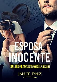 Esposa Inocente: Clube dos Fazendeiros Milionários - Livro 2 por [Janice Diniz, Karla Diniz]