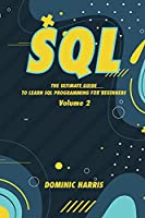 SQL: The ultimate guide To learn sql programming for beginners