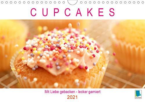 Cupcakes: Mit Liebe gebacken - lecker garniert (Wandkalender 2021 DIN A4 quer)