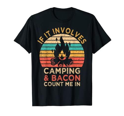 Si se trata de acampar y tocino, contarme en una fiesta de barbacoa al aire libre Camiseta