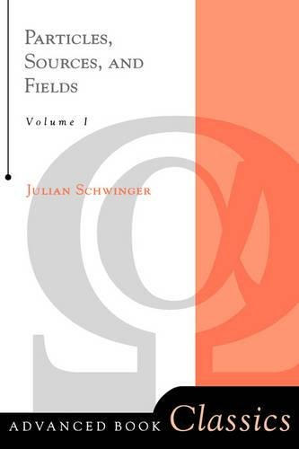Particles, Sources, And Fields, Volume 1 (Advanced Books Classics, Band 1)