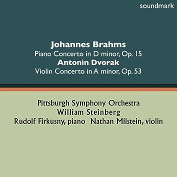 Johannes Brahms: Piano Concerto No. 1 in D-Minor, Op. 15 - Antonin Dvorak: Violin Concerto in A-Minor, Op. 53