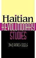 Haitian Revolutionary Studies (Blacks in the Diaspora)