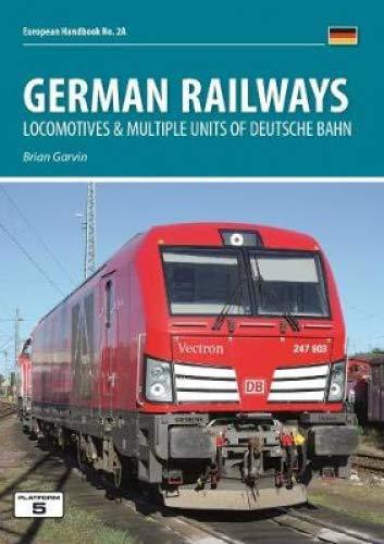 German Railways Part 1: Locomtoives & Multiple Units of Deutsche Bahn (European Handbooks)