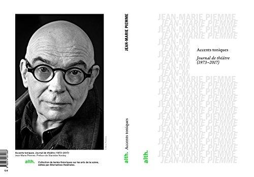 Accents toniques: Journal de théâtre 1974-2017