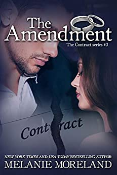 The Amendment (The Contract Series Book 3) by [Melanie Moreland]