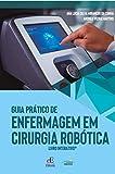 Guia prático de enfermagem em cirurgia robótica: Livro Interativo
