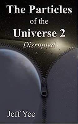 The Particles of the Universe 2: Disrupted