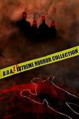 D.O.A. Extreme Horror Anthology Kindle Edition