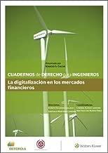 Cuadernos de Derecho para Ingenieros. La digitalización en los mercados financieros (Número 49) (Spanish Edition)