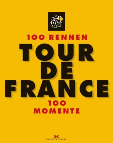 Tour de France: 100 Rennen – 100 Momente