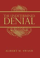 The Undetermined Denial