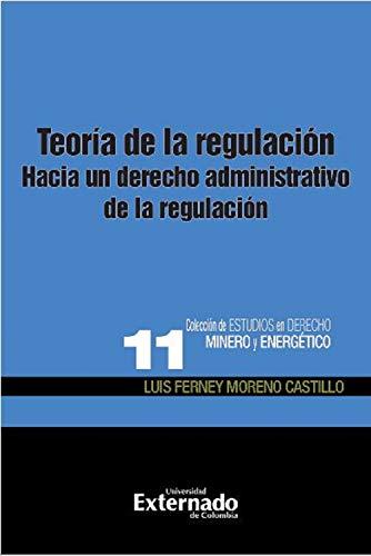 Teoría de la regulación: Hacia un derecho administrativo de la regulación