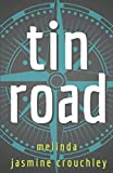 Tin Road (The Metal Heart Trilogy)