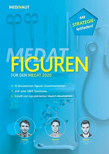 MEDINAUT: MedAT 2020 - Figuren für den MedAT 2020 - 15 Simulationen auf MedAT-Niveau & ausführlicher Strategieleitfaden | Erstellt von top-platzierten MedAT-Absolventen. (MEDINAUT 2020, Band 4)