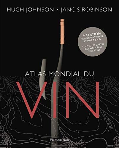 Atlas mondial du vin (Vin, thé, alcool et cigare)