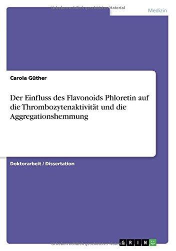 Der Einfluss des Flavonoids Phloretin auf die Thrombozytenaktivität und die Aggregationshemmung (German Edition)