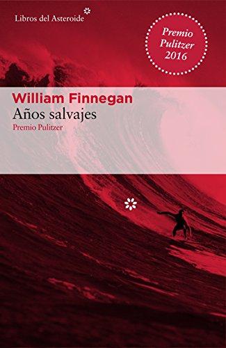 Años salvajes: Mi vida y el surf (Libros del Asteroide nº 171)