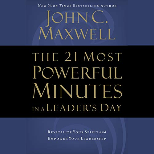 Page de couverture de The 21 Most Powerful Minutes in a Leader's Day