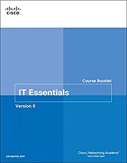 IT Essentials Course Booklet, Version 6 (Course Booklets)