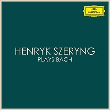 Henryk Szeryng plays Bach