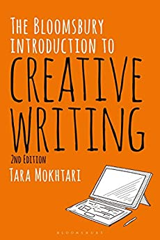 The Bloomsbury Introduction to Creative Writing by [Tara Mokhtari]