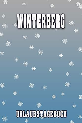 Winterberg Urlaubstagebuch: Reisetagebuch für Winterberg. Ideal für Skiurlaub, Winterurlaub oder Schneeurlaub. Mit vorgefertigten Seiten und freien ... Notizbuch oder als Abschiedsgeschenk