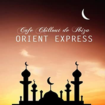 Orient Express - Dubai Lounge Music to Costa Calma del Mar Chill Out Songs