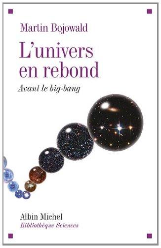 L'Univers en rebond: Avant le big-bang