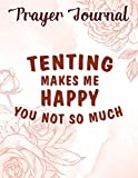 Prayer Journal For Women Womens Tenting Makes Me Happy Cute Bear Outdoor Camping Graphic Quote: Best Daily Devotional, Catholic Gifts,, Motivational Planner 2021, Journal Religious