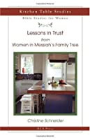 Lessons in Trust: From Women in Messiah's Family Tree 1593870027 Book Cover